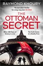 The Ottoman Secret ebook by Raymond Khoury