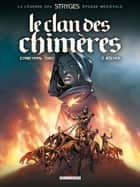 Le Clan des chimères T02 - Bûcher eBook by Michel Suro, Corbeyran