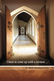 I have to come up with a sermon…' ebook by Mark Hartley,Maureen Havers,Hilary Costello