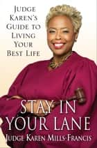 Stay in Your Lane ebook by Karen Mills-Francis