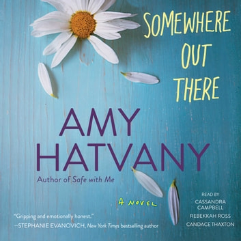 Somewhere Out There - A Novel audiobook by Amy Hatvany