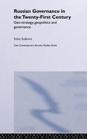 Russian Governance in 21st Century ebook by Isakova, Irina