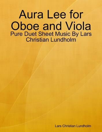 Aura Lee for Oboe and Viola - Pure Duet Sheet Music By Lars Christian Lundholm ebook by Lars Christian Lundholm
