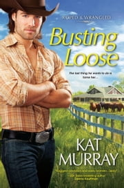 Busting Loose ebook by Kat Murray