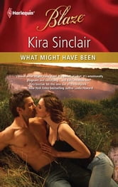 What Might Have Been ebook by Kira Sinclair