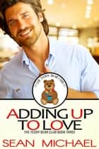 Adding Up to Love ebook by Sean Michael