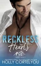 Reckless Hearts - Barrett Ridge, #1 ebook by Holly Cortelyou