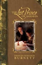 The Lost Prince of Samavia ebook by Frances Hodgson Burnett