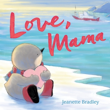 Love, Mama ebook by Jeanette Bradley