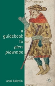 A Guidebook to Piers Plowman ebook by Dr Anna Baldwin
