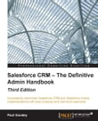 Salesforce CRM — The Definitive Admin Handbook - Third Edition