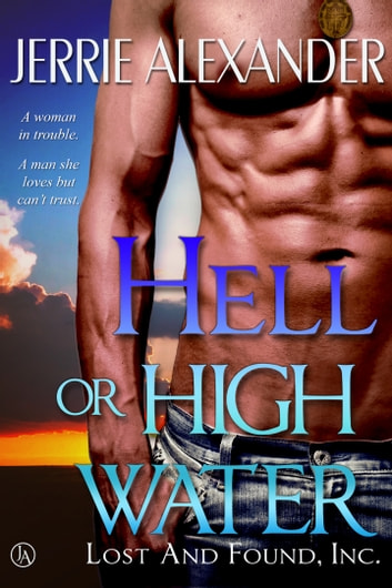 Hell or High Water - Book One ebook by Jerrie Alexander