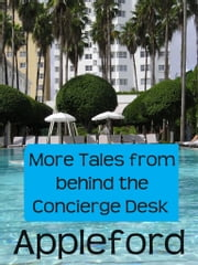 More Tales From Behind The Concierge Desk ebook by Jack Appleford