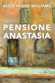 Pensione Anastasia ebook by Alice Heard Williams