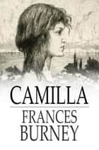 Camilla - A Picture of Youth ebook by Frances Burney
