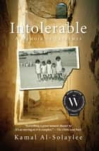 Intolerable - A Memoir of Extremes ebook by Kamal Al-Solaylee