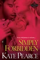 Simply Forbidden ebook by Kate Pearce