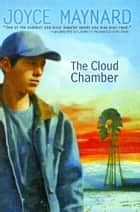 The Cloud Chamber ebook by Joyce Maynard