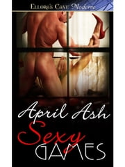 Sexy Games ebook by April Ash