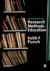 Introduction to Research Methods in Education ebook by Dr Keith F Punch