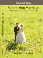Minimizing Marriage ebook by Elizabeth Brake