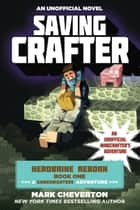 Saving Crafter - Herobrine Reborn Book One: A Gameknight999 Adventure: An Unofficial Minecrafters Adventure ebook by Mark Cheverton