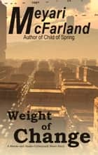 Weight of Change - A Mouse and Snake Cyberpunk Short Story ebook by Meyari McFarland