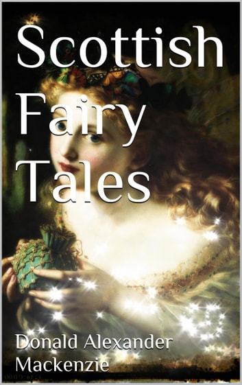 Scottish Fairytales ebook by Donald Alexander Mackenzie