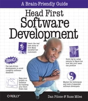 Head First Software Development ebook by Dan Pilone,Russ Miles