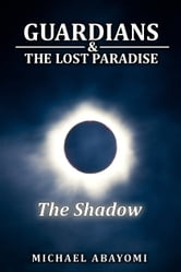 The Shadow (Guardians, #4) ebook by Michael Abayomi
