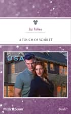 A Touch Of Scarlet 電子書籍 by Liz Talley