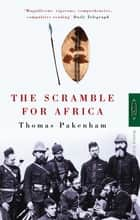 The Scramble For Africa ebook by Thomas Pakenham