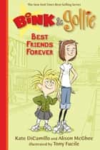 Bink and Gollie: Best Friends Forever ebook by Kate DiCamillo, Alison McGhee, Tony Fucile
