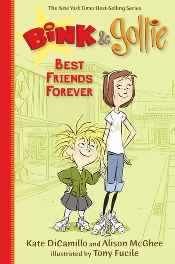Bink and Gollie: Best Friends Forever ebook by Kate DiCamillo,Alison McGhee