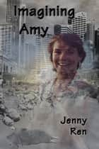 Imagining Amy ebook by Jenny Ren