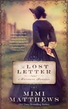 The Lost Letter - A Victorian Romance ebook by Mimi Matthews