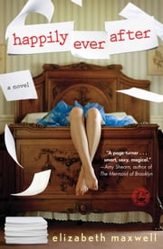 Happily Ever After - A Novel ebook by Elizabeth Maxwell