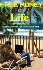 Free Money for Life ebook by J.R. Calcaterra