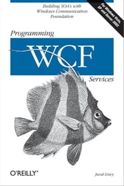 Programming WCF Services ebook by Juval Lowy