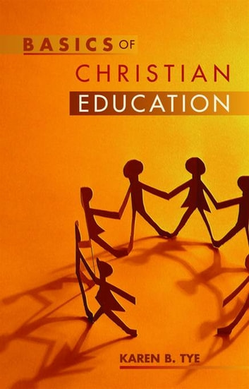 Basics of christian education ebook by karen tye 9780827202405 basics of christian education ebook by karen tye fandeluxe Choice Image