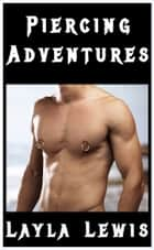 Piercing Adventures ebook by Layla Lewis