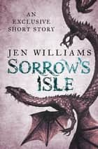 Sorrow's Isle (Short Story) ebook by Jen Williams