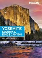 Moon Yosemite, Sequoia & Kings Canyon ebook by Ann Marie Brown