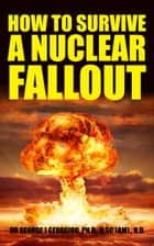 How to Survive A Nuclear Fallout ebook by Dr George Georgiou