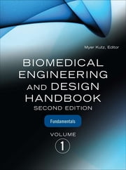Biomedical Engineering & Design Handbook, Volumes I and II ebook by Myer Kutz
