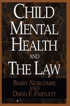 Child Mental and the Law ebook by Barry Nurcombe