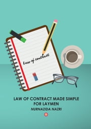 Law of Contract Made Simple for Laymen ebook by Nurnazida Nazri