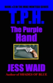 The Purple Hand: Book #3 in the Mike Montego Series ebook by Jess Waid