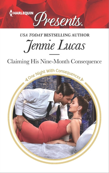 Claiming His Nine-Month Consequence 電子書 by Jennie Lucas