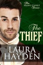 The Thief - Hope Chest Series, Book 4 ebook by Laura Hayden